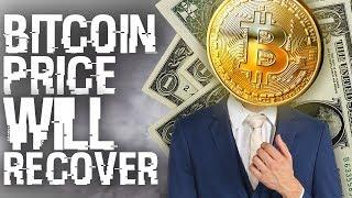 Bitcoin Price May Be Down, But Will Recover - Here's What History Tells Us