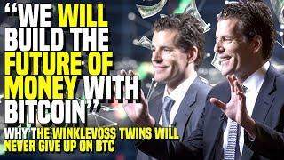 """We WILL Build The FUTURE OF MONEY W/ Bitcoin"" - Why The Winklevoss Twins Will NEVER Give Up On BTC"