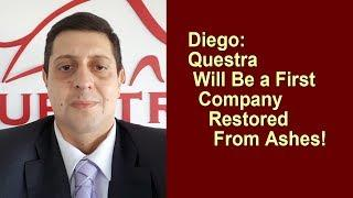 Diego: Questra Will Be a First Company Restored From Ashes! | AGAM