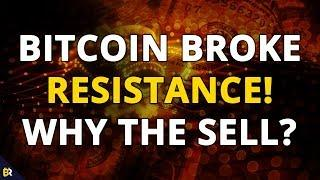 #Bitcoin Breaks Resistance - Why the sell? (Technical Analysis)