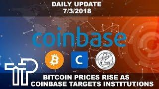 Coinbase Target's Institutions, Bitcoin Bulls Look For Trend Reversal | Daily Crypto Update 7/3/2018