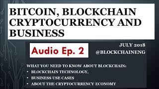 Blockchain / Bitcoin Basics - Why You Should Care - Episode 2 - Crypto for Business