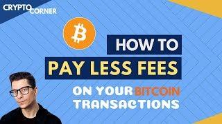 How to Pay Less Fees with Bitcoin