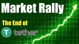 Crypto Market RALLY - Is This The End of Tether? - Daily Bitcoin and Cryptocurrency News