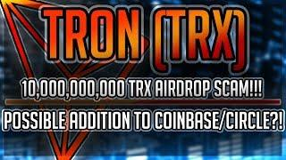 TRON ($TRX) Tron Airdrop SCAM?! TRX ADDED to Coinbase/Circle?! Cryptocurrency News 2018