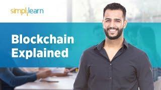 Blockchain Explained | How Does A Blockchain Work | Blockchain Explained Simply | Simplilearn
