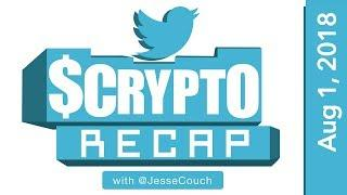 Twitter $Crypto Recap with @Jessecouch - August 1, 2018