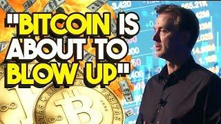 """Bitcoin Is About To BLOW UP"" - Here's What One Crypto Expert Believes That Will BLOW YOUR MIND"