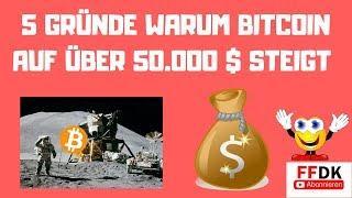 ????????5 GRÜNDE - Warum Bitcoin auf über 50000 DOLLAR steigen wird bis 2019 !????????
