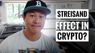 Streisand Effect in Crypto? - Embrace it. Own it!