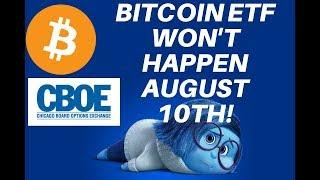 BITCOIN ETF WILL NOT HAPPEN AUGUST 10TH!