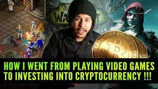 HOW I WENT FROM PLAYING VIDEO GAMES TO INVESTING INTO CRYPTOCURRENCY !!!
