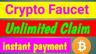 Crypto Faucet Unlimited Claim instant withdraw Faucethub  All Cryptocurrency