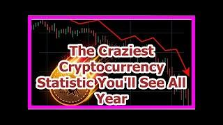 Today News - The Craziest Cryptocurrency Statistic Youll See All Year
