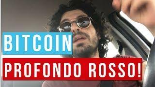 Bitcoin PROFONDO ROSSO!