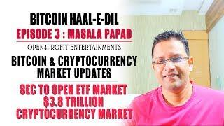 Bitcoin Market Updates. $3.8 Trillion Crypto Market. SEC to Open ETF Market for Cryptocurrency.