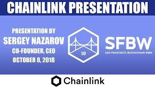 Chainlink Presentation at San Francisco Blockchain Week (October 8, 2018)