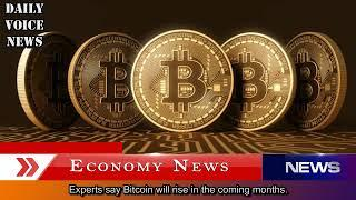 Experts say Bitcoin Price will rise in the coming months. - Future Of Bitcoin