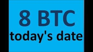 Bitcoins 8 Btc today's date + Withdrawal