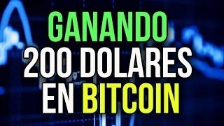 GANANDO 200 DOLARES EN BITCOIN EN UN SOLO DIA (VIDEO REAL)