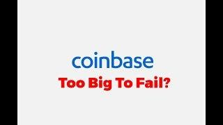 "Bitcoin Trading Breakdown - Is Coinbase ""Too Big To Fail""?"