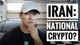 Iran Plans National Cryptocurrency - Removing USA Sanctions - Good thing?