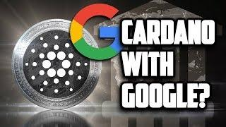 HUGE CARDANO Partnership With GOOGLE?! Cryptocurrency News!