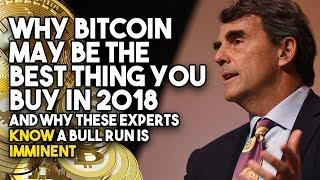 Why Bitcoin May Be The Best Thing You Buy In 2018, And Why These Experts KNOW A Bull Run Is IMMINENT