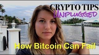 Crypto Tips Unplugged: How Bitcoin Can FAIL