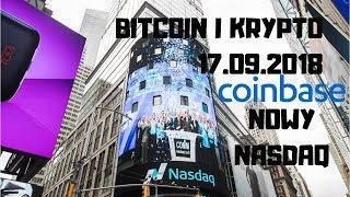 Bitcoin i Krypto 17.09.2018 Coinbase Chce Być Nowym Krypto NASDAQ