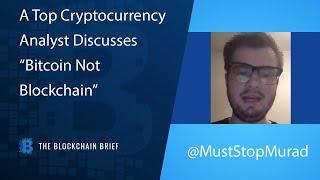 Bitcoin not Blockchain: Murad Mahmudov Speaks On Economic Theory And The Future Of Money