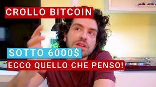NUOVO CROLLO bitcoin SOTTO i 6.000$. Ecco quello che penso!