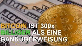 BITCOIN IST 300x BILLIGER ALS EINE BANKÜBERWEISUNG