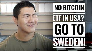 No Bitcoin ETF in USA? - No Problem! Go to Sweden for Exchange-Traded Note!