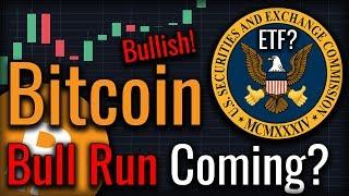 "Forget Price Action - A Bitcoin Bull Run Is Coming! ""Matter Of Time Before Bitcoin ETF Approved"""