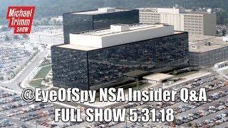 5.31.18 @EyeTheSpy NSA Insider Q&A + #QAnon/Space/More!