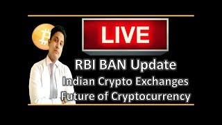 LIVE - RBI Latest Update, Bitcoin, Altcoin Future, Q & A, Koinex , Indian Crypto Exchanges