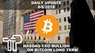 "Nasdaq CEO: ""Bitcoin At The Height Of The Hype"" Bullish Long Term On Crypto 