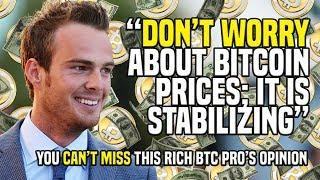"""DON'T WORRY About Bitcoin Prices; It Is Stabilizing"" - You CAN'T MISS This Rich BTC Pro's Opinion"