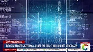 Bitcoin Hackers Keeping A Close Eye On 2.3 Million BTC Addresses
