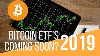 Bitcoin ETFs Coming in 2019? - Today's Crypto News