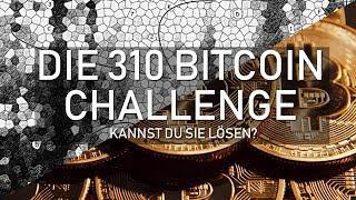 310 BITCOINS ZU GEWINNEN - BITCOIN CHALLENGE