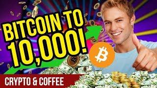 Bitcoin to $10,000?! - CryptoCurrency Market News - Crypto BTC