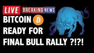 Bitcoin (BTC) Ready for Final Bull Rally?! - Crypto Market Technical Analysis & Cryptocurrency News