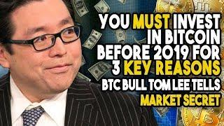 """You MUST Invest In Bitcoin Before 2019 For 3 KEY REASONS"" - BTC Bull Tom Lee Tells MARKET SECRET"