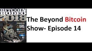 The Beyond Bitcoin Show- Episode 14