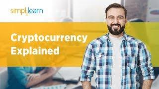 Cryptocurrency Explained | What is Cryptocurrency? | Cryptocurrency Explained Simply | Simplilearn