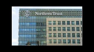 $10.7 Trillion Custodian Northern Trust Helping Hedge Funds Invest in Bitcoin
