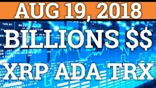 BILLIONS COMING INTO CRYPTOCURRENCY! | BITCOIN BTC, RIPPLE XRP, CARDANO ADA PRICE + NEWS 2018