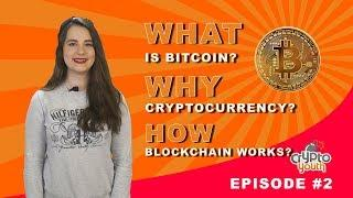 WHAT IS BITCOIN? WHY CRYPTOCURRENCY? HOW BLOCKCHAIN WORKS?